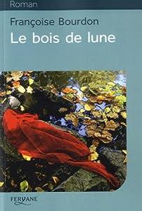 """Afficher """"Le bois de lune"""""""