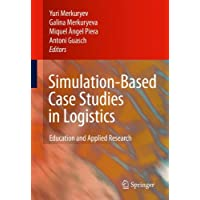 Simulation-Based Case Studies in Logistics: Education and Applied Research