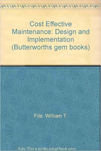 Cost Effective Maintenance: Design and Implementation (Butterworths gem books)