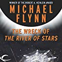 The Wreck of The River of Stars Audiobook by Michael F. Flynn Narrated by Dave Giorgio