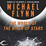 The Wreck of The River of Stars | Michael F. Flynn