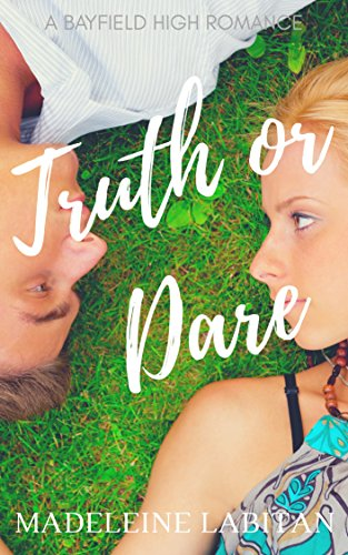 Truth or Dare: A Bayfield High Romance Book 1 (Bayfield High Series)
