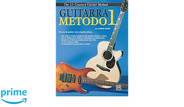 Belwins 21st Century Guitar Method 1: Spanish Language Edition (Belwins 21st Century Guitar Course) (Spanish Edition): Aaron Stang: 0029156266825: ...
