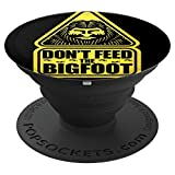 Don't Feed The Bigfoot Yellow Sign - PopSockets Grip and Stand for Phones and Tablets