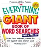 The Everything Giant Book of Word Searches, Volume 10: More Than 300 New Puzzles for the Biggest Word Search Fans!