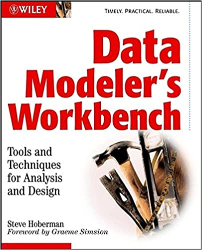 Data Modeler's Workbench: Tools and Techniques for Analysis and ...