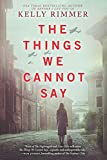 Image of The Things We Cannot Say