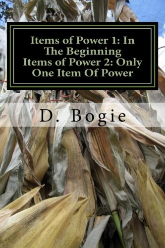 Read Online Items of Power 1: In The Beginning: Items of Power2: Only One Item Of Power pdf