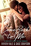 img - for Come Back to Me: A Brother's Best Friend Romance book / textbook / text book