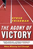 The Agony of Victory, Steve Friedman, 1611454921