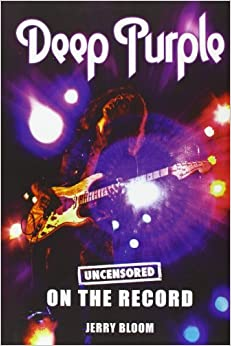 Deep Purple - Uncensored on the Record by Jerry Bloom (2012-08-14)
