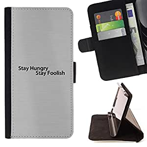 DEVIL CASE - FOR Samsung ALPHA G850 - Stay Hungry Stay Foolish Quote Motivational - Style PU Leather Case Wallet Flip Stand Flap Closure Cover