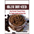 Organic Body Scrubs: Easy Homemade Therapeutic Recipes For A Healthy, Youthful And Radiant Skin
