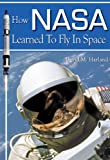 How NASA Learned to Fly in Space, David M. Harland, 1926592123