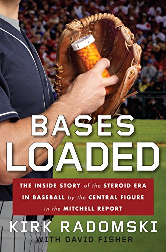 Bases Loaded: The Inside Story of the Steroid Era in Baseball by the Central Figure in the Mit chell (Central Base)