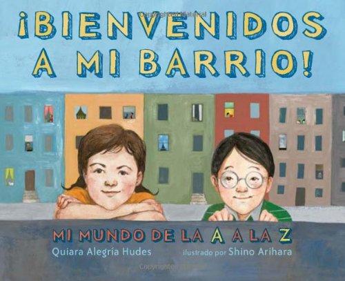 Download ¡Bienvenidos a mi barrio! Mi mundo de la A a la Z: (Spanish language edition of Welcome to My Neighborhood! A Barrio ABC) (Spanish Edition) ebook