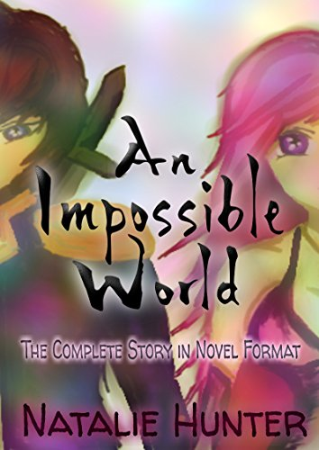 An Impossible World: The Complete Story in Novel Format