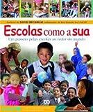 Escolas Como a Sua. Um Passeio Pelas Escolas ao Redor do Mundo