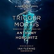 Trigger Mortis: A James Bond Novel | Anthony Horowitz