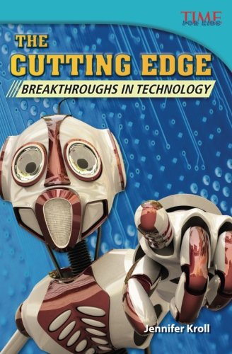 The Cutting Edge: Breakthroughs in Technology (TIME FOR KIDS Nonfiction Readers) by Shell Education (Image #1)