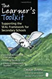 The Learner's Toolkit: Developing Emotional Intelligence, Instilling Values for Life, Creating Independent Learners and Supporting the SEAL Framework ... Schools (The Independent Thinking Series)