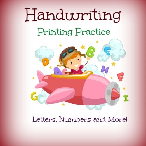 Number Printing (Handwriting Printing Practice: Preschool and Up: Letters, Numbers and More (Simple Printing Practice Workbook-Tracing Letters-ABC) (Volume 31) )