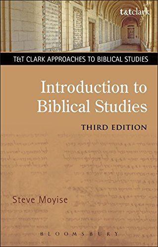 Introduction to Biblical Studies 3rd Edition (T&T Clark Approaches to Biblical Studies)
