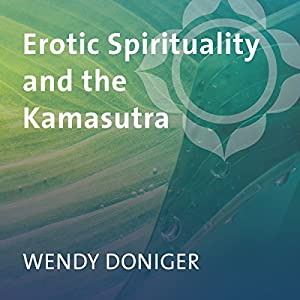 Erotic Spirituality and the Kamasutra Speech