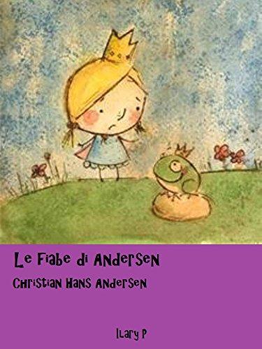 Le fiabe di Andersen: Raccolta delle fiabe di Andersen (Italian Edition)