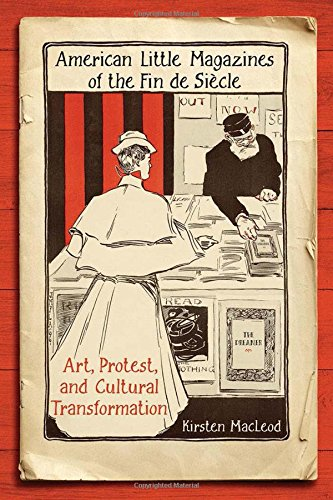 Download American Little Magazines of the Fin de Siecle: Art, Protest, and Cultural Transformation (Studies in Book and Print Culture) ebook
