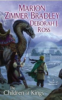 The Children of Kings (Darkover Book 28) by [Bradley, Marion Zimmer, Ross, Deborah J.]