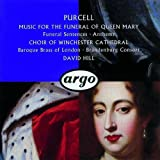 : Purcell: Music for the Funeral of Queen Mary; Funeral Sentences; Anthems