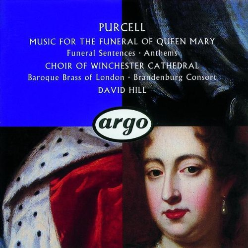 Purcell: Music for the Funeral of Queen Mary; Funeral Sentences; Anthems