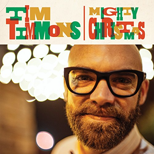 Tim Timmons - Mighty Christmas 2017