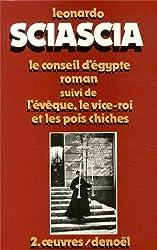Oeuvres, tome 2 : Le Conseil d'Egypte - l'Evêque, le vice roi et les pois chiches