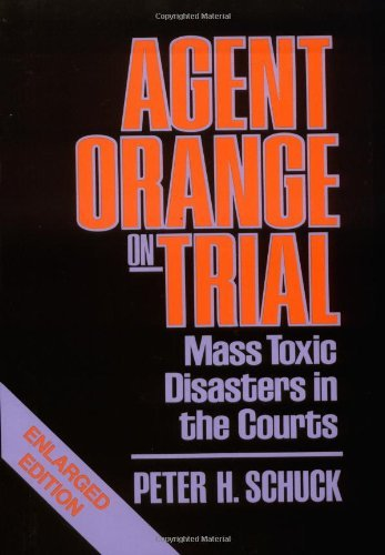 Agent Orange on Trial: Mass Toxic Disasters in the Courts: 1st (First) Edition