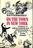 On the Town in New York, from 1776 to the Present, Batterberry, Michael and Batterberry, Ariane Ruskin, 068413375X
