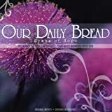 Our Daily Bread: Hymns of Hope by Various Artists