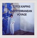 Sotos Kappas Mediterranean Voyage by Sotos Kappas (2009-04-21)