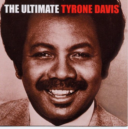 The Ultimate Tyrone Davis (Best Of Marvin Sease)