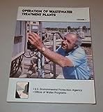 Operation of Wastewater Treatment Plants, Vol. 1: A Field Study Training Program,