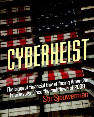 Download Cyberheist: The biggest financial threat facing American businesses since the meltdown of 2008 PDF