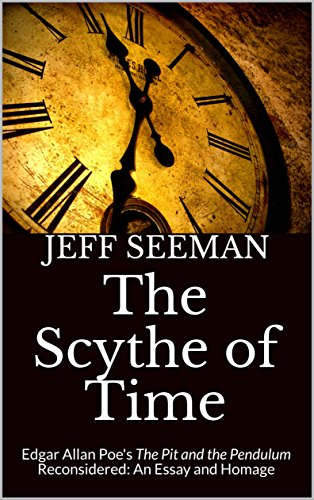 Compare And Contrast Essay Papers The Scythe Of Time Edgar Allan Poes The Pit And The Pendulum  Reconsidered An Simple Essays For High School Students also English Essay Ideas Amazoncom The Scythe Of Time Edgar Allan Poes The Pit And The  A Modest Proposal Essay Topics