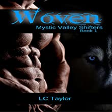 Woven: Book One: Mystic Valley Shifters 1 Audiobook by LC Taylor Narrated by Sarah Pavelec