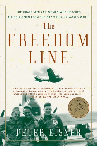 The Freedom Line: The Brave Men and Women Who Rescued Allied Airmen from the Nazis During World War II cover