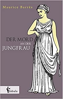 Der Mord an der Jungfrau