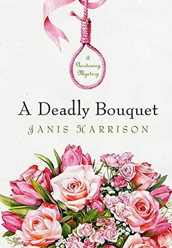 A Deadly Bouquet: A Gardening Mystery (Bretta Solomon Gardening Mysteries)