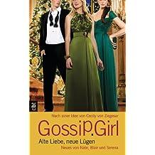 Gossip Girl - Alte Liebe, neue Lügen: Neues von Nate, Blair und Serena (Die Gossip Girl-Serie 0) (German Edition)