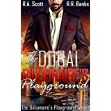 The Dubai Billionaire's Playground (The Alpha Billionaire's Playground Series Book 1)