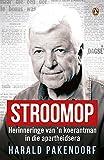 Stroomop: Herinneringe van 'n koerantman in die aprtheidsera (Afrikaans Edition)